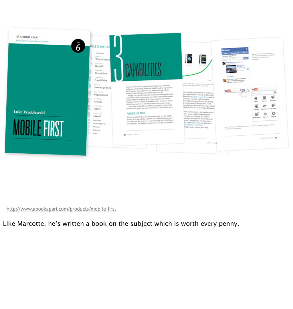 http://www.abookapart.com/products/mobile-first ...