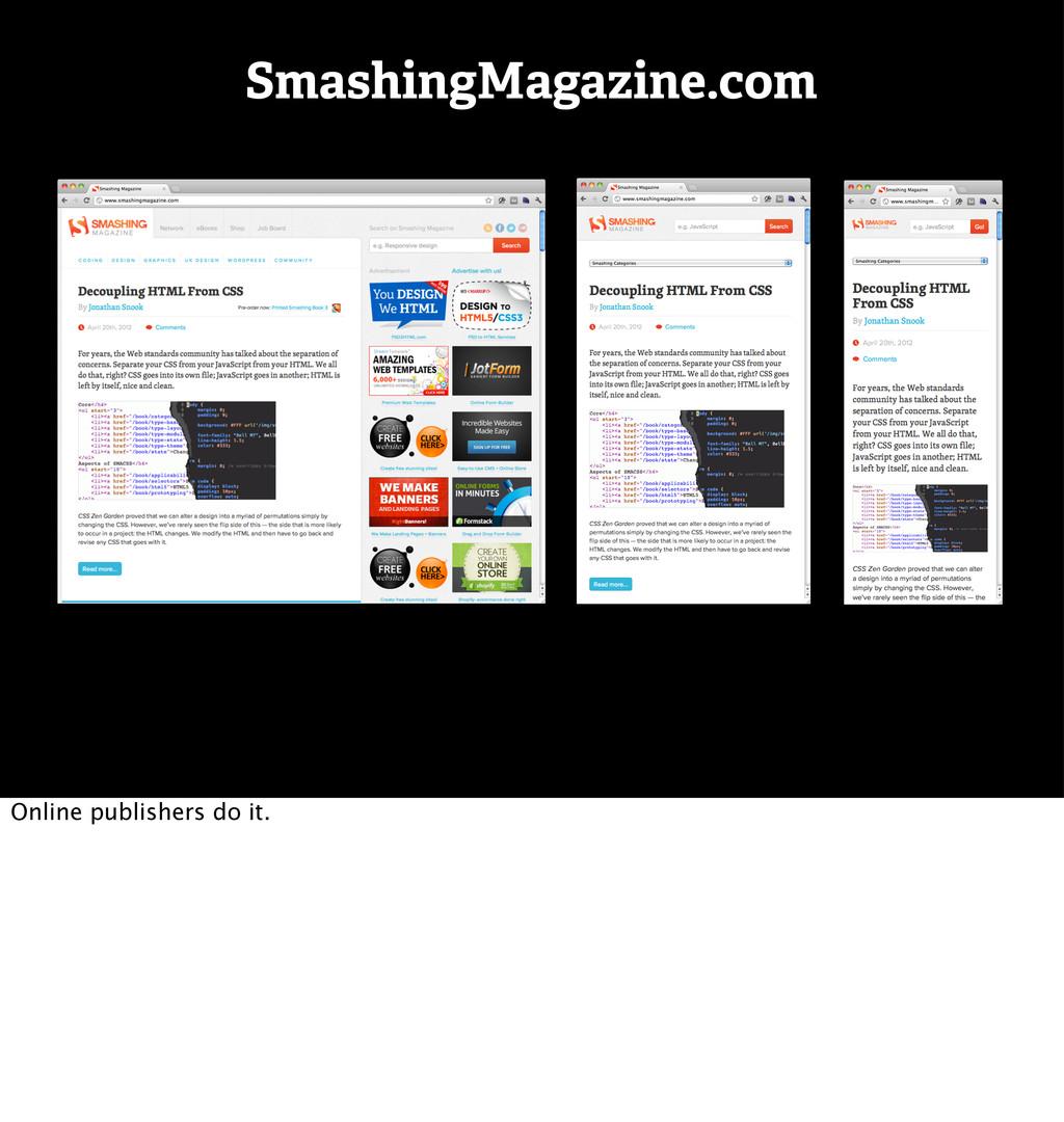 SmashingMagazine.com Online publishers do it.