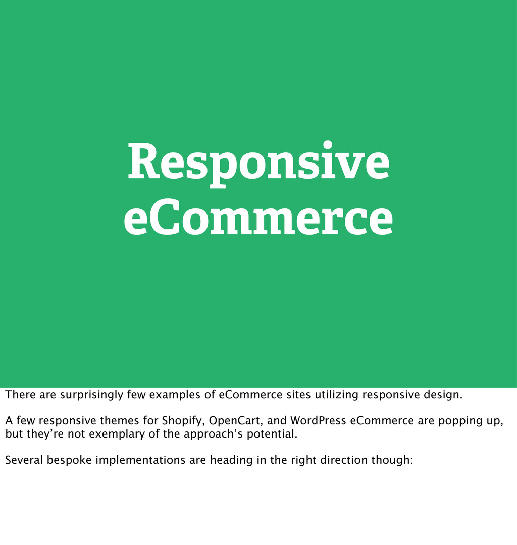 Responsive eCommerce There are surprisingly few...