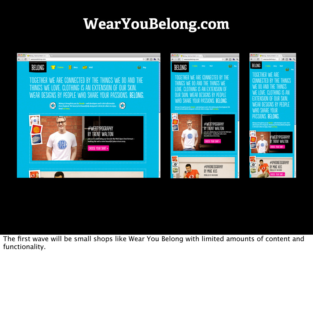 WearYouBelong.com The first wave will be small s...