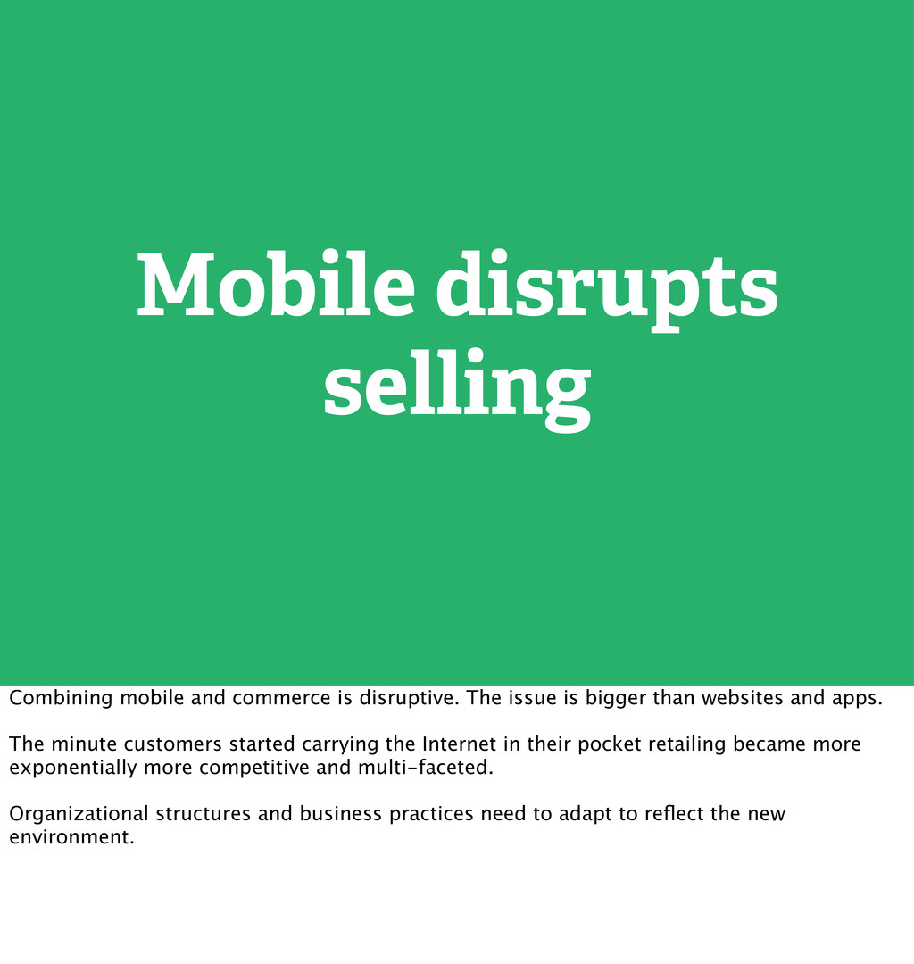 Mobile disrupts selling Combining mobile and co...