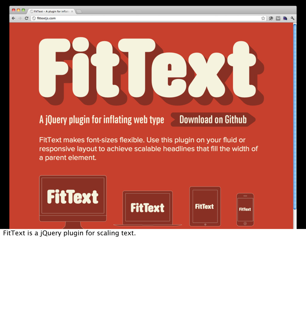 FitText is a jQuery plugin for scaling text.