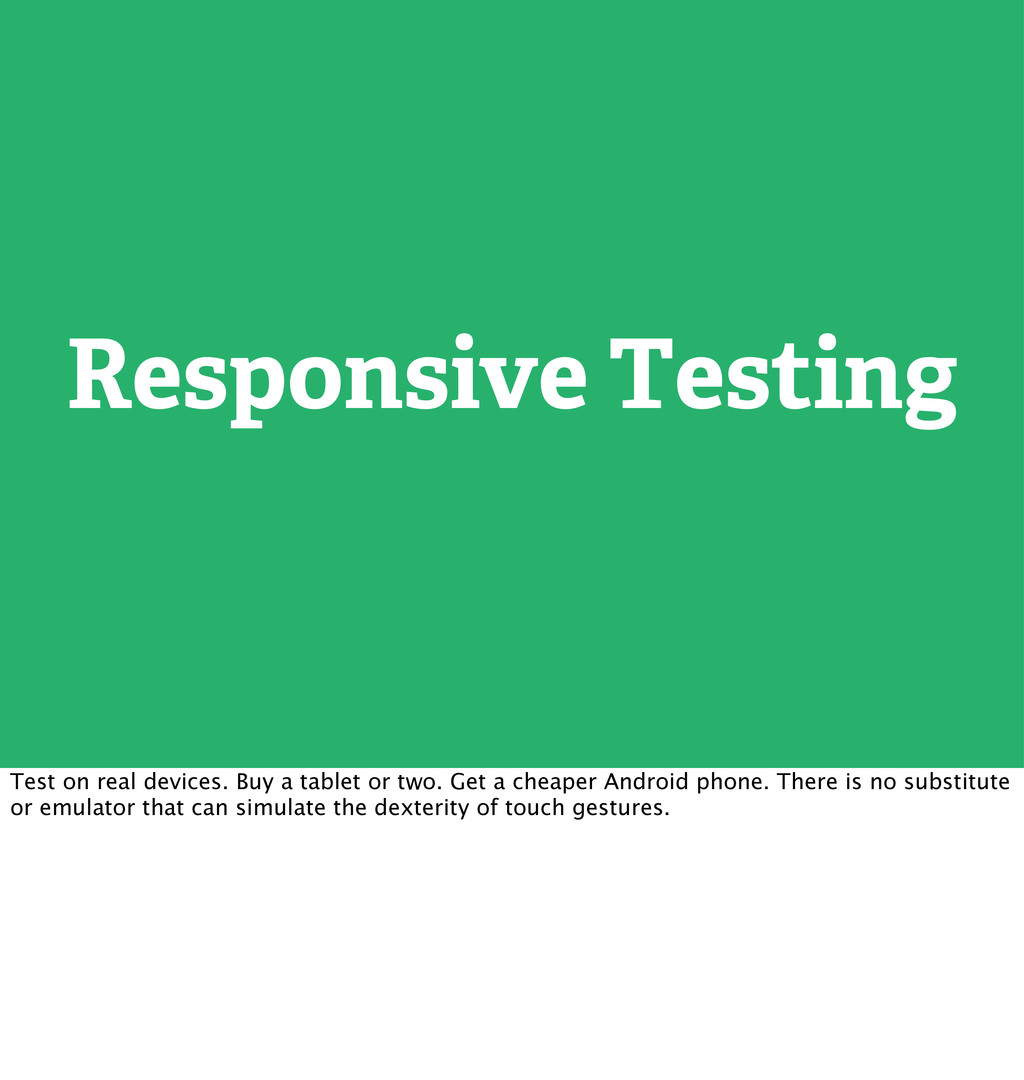Responsive Testing Test on real devices. Buy a ...