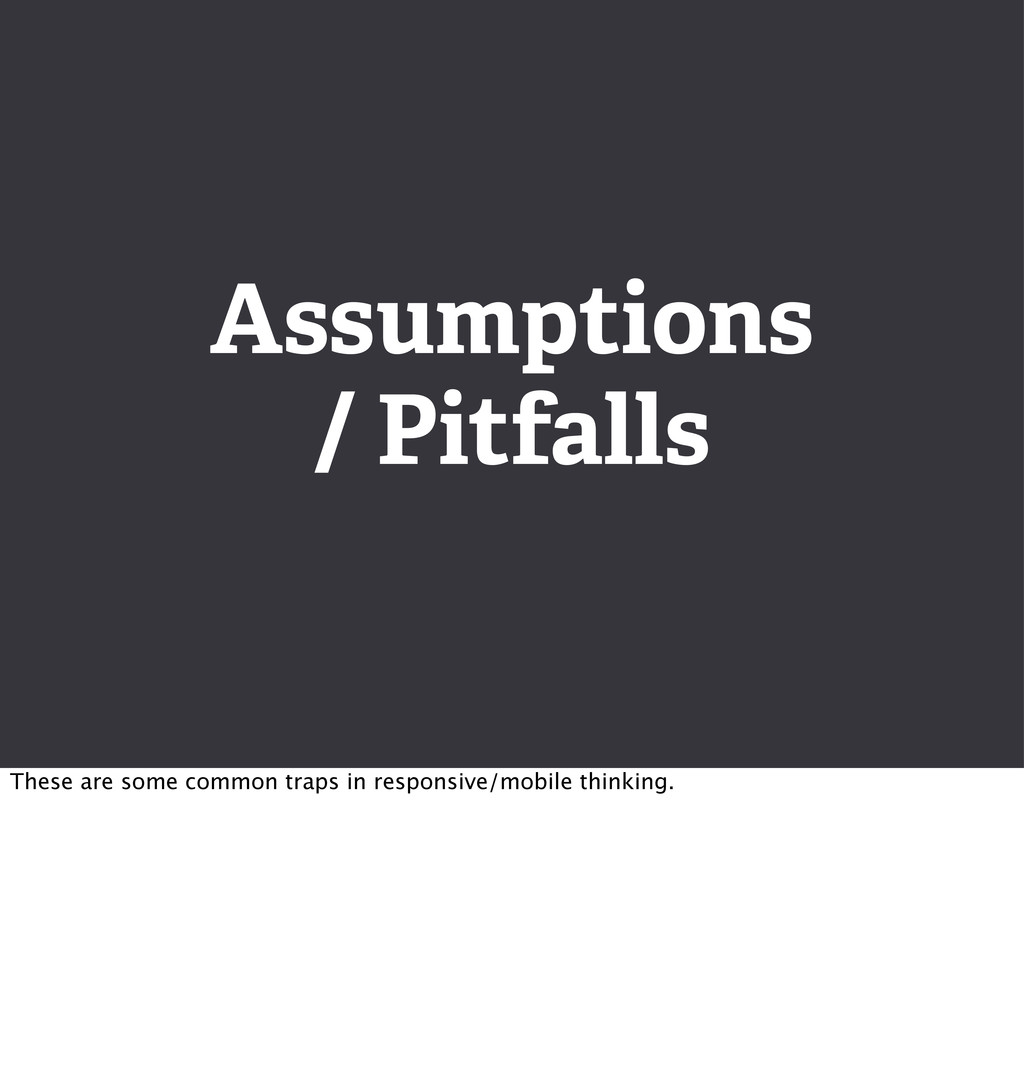 Assumptions / Pitfalls These are some common tr...