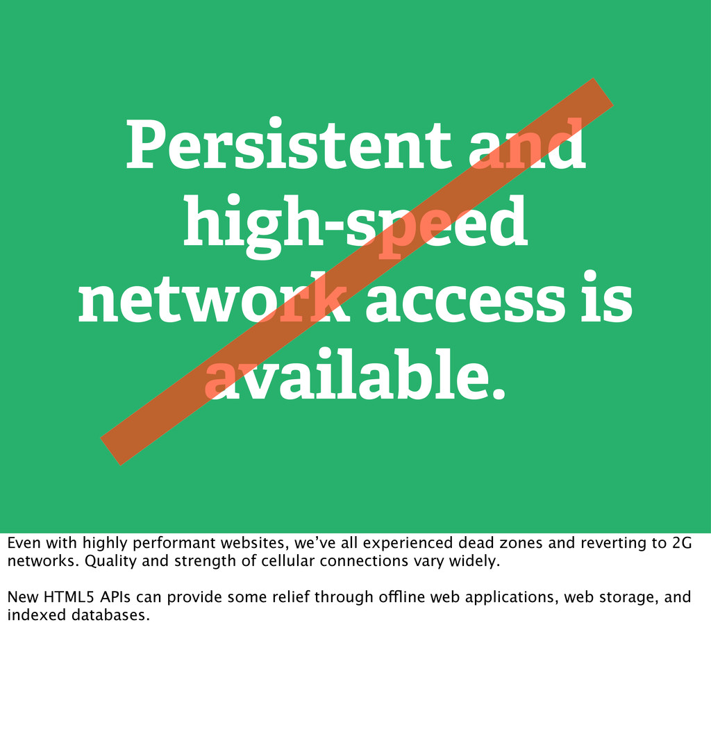 Persistent and high-speed network access is ava...