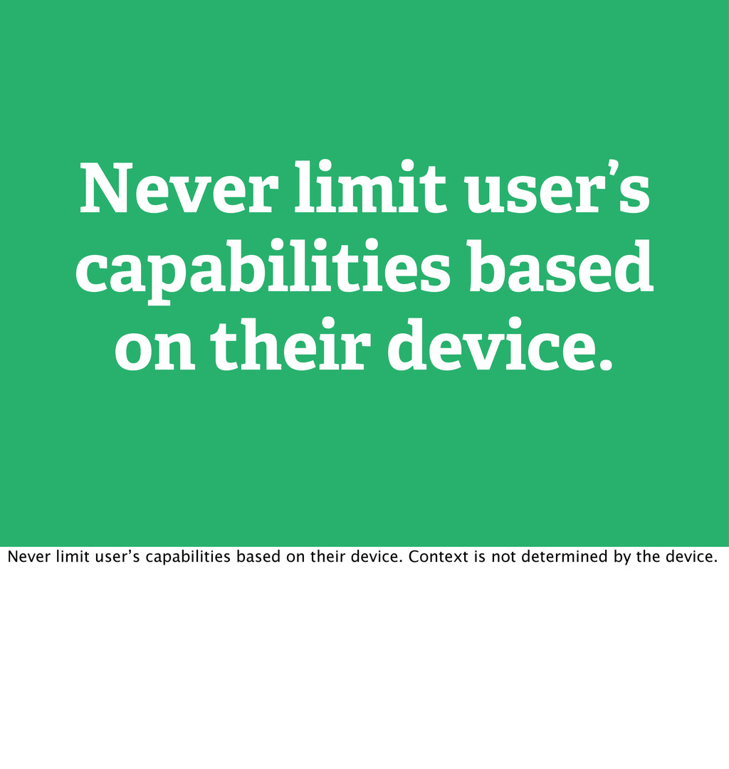 Never limit user's capabilities based on their ...