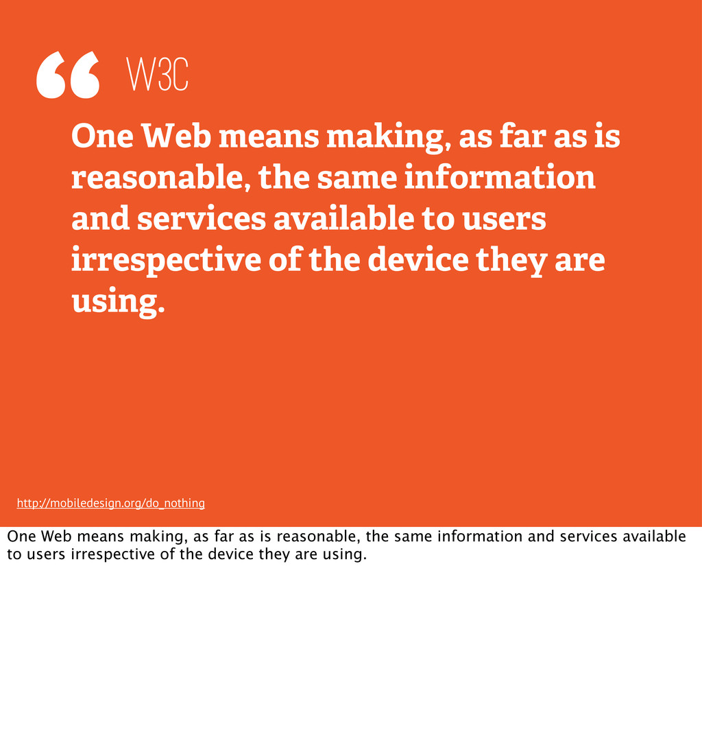 """""""One Web means making, as far as is reasonable,..."""