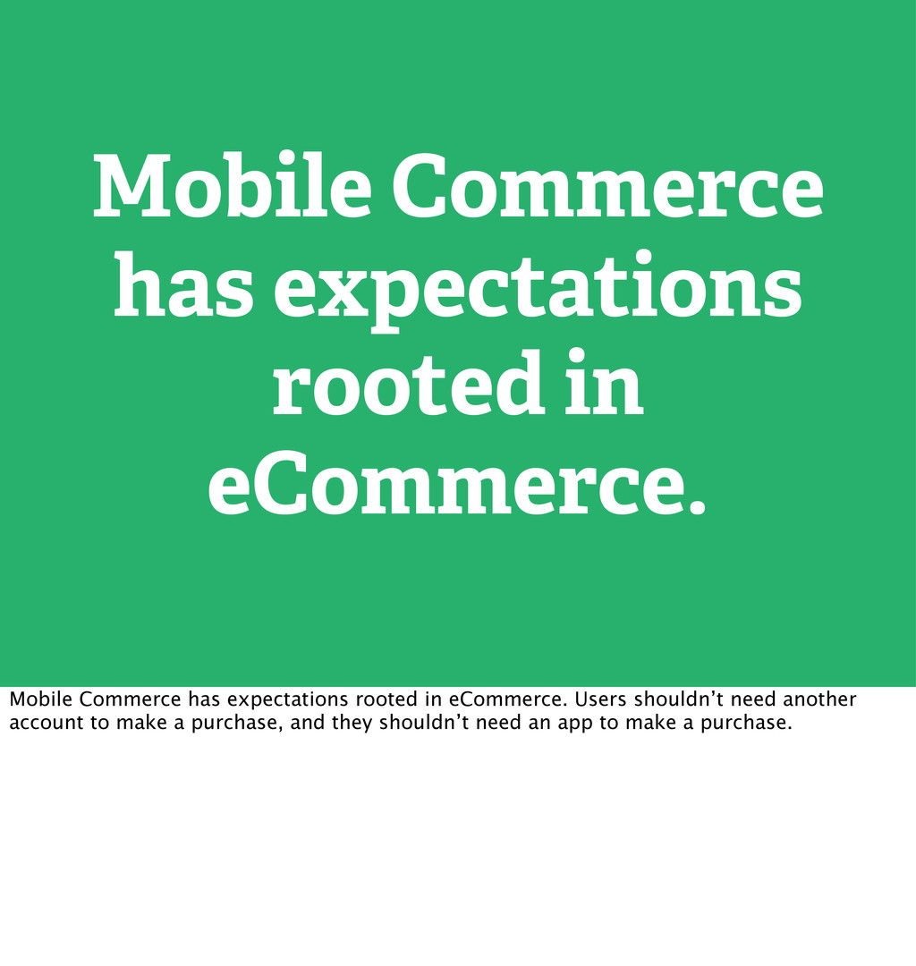Mobile Commerce has expectations rooted in eCom...