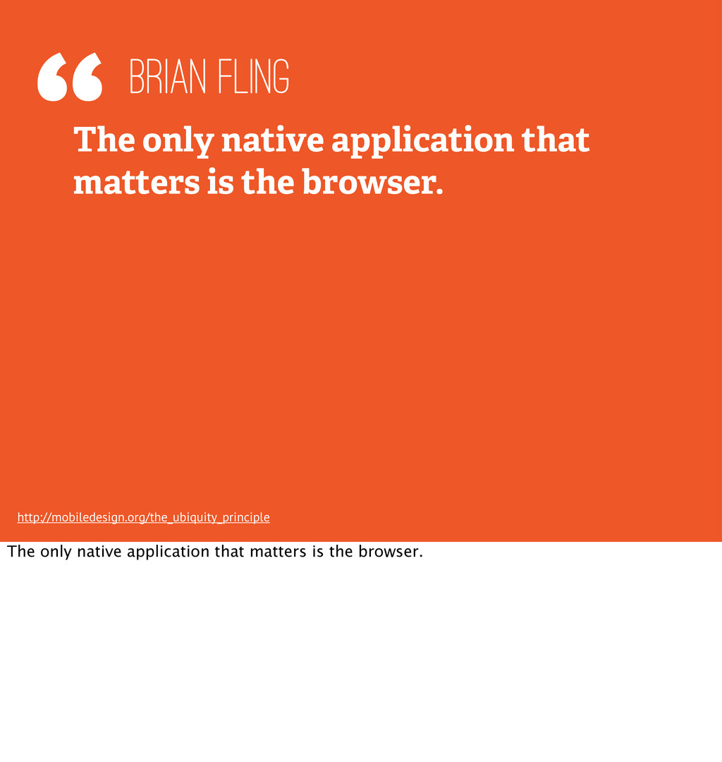 """""""The only native application that matters is th..."""