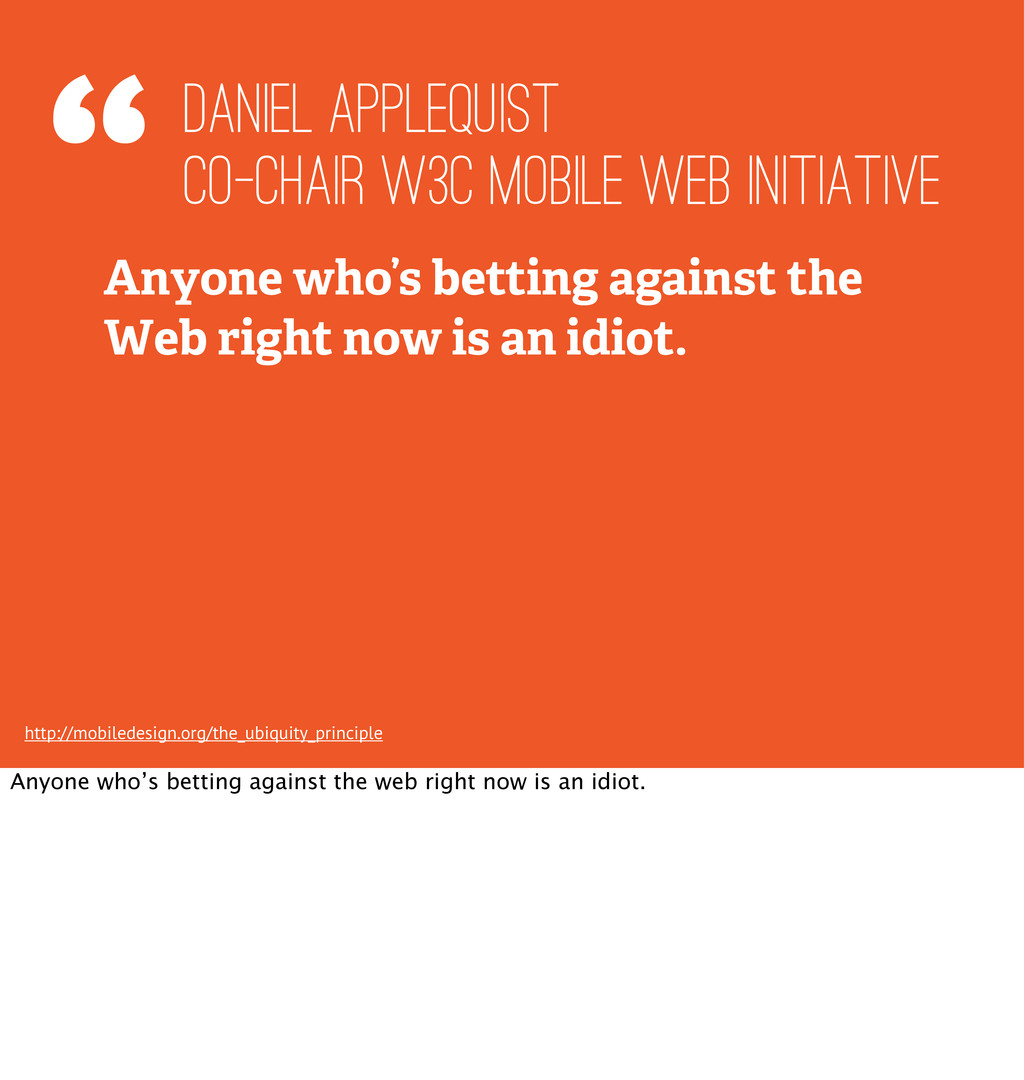 """"""" Anyone who's betting against the Web right no..."""