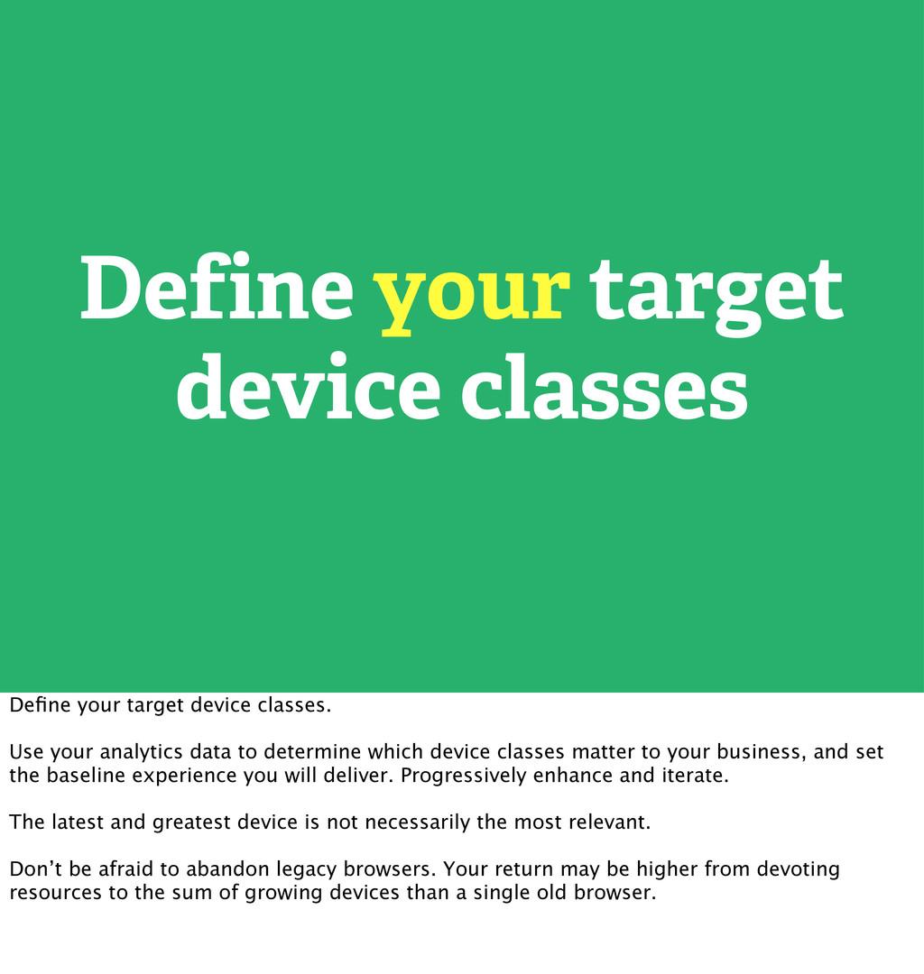 Define your target device classes Define your ta...