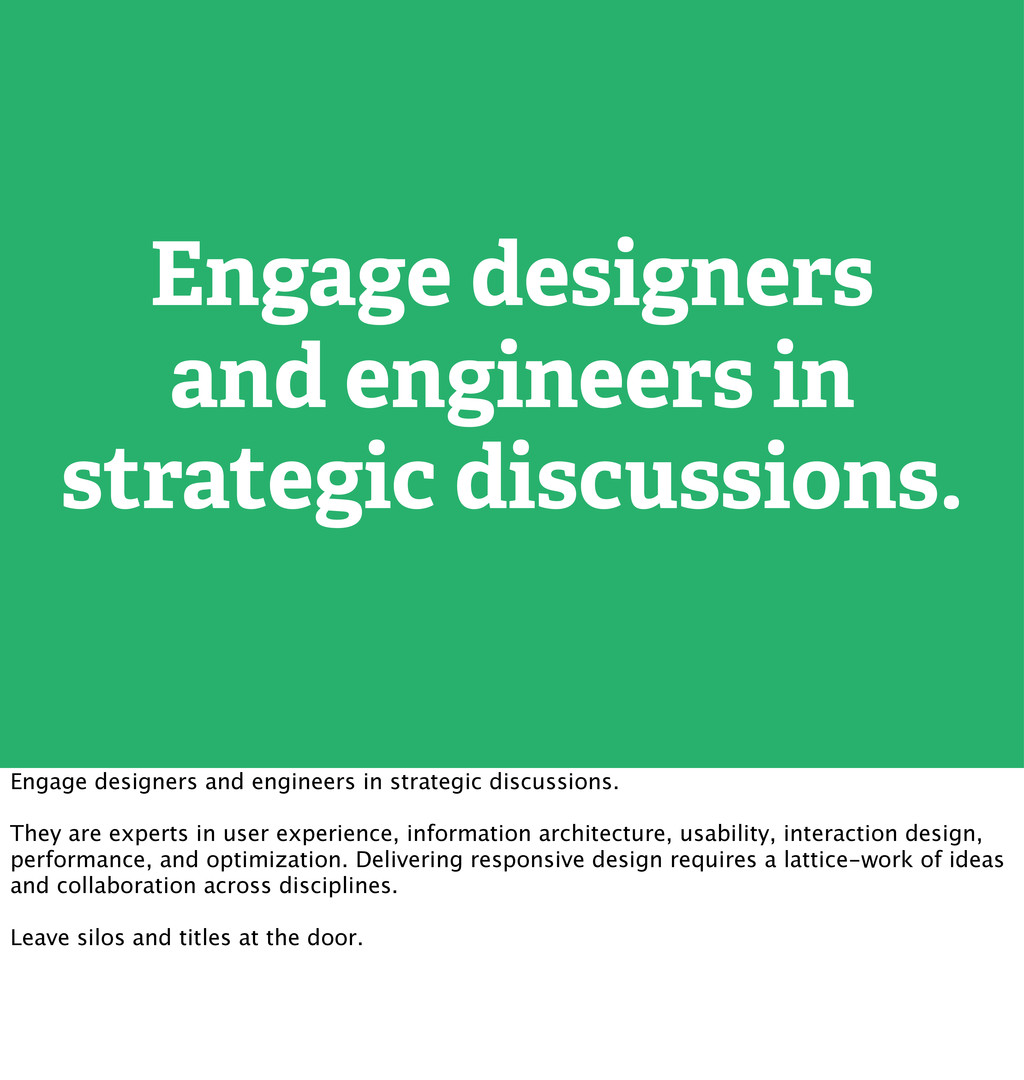 Engage designers and engineers in strategic dis...