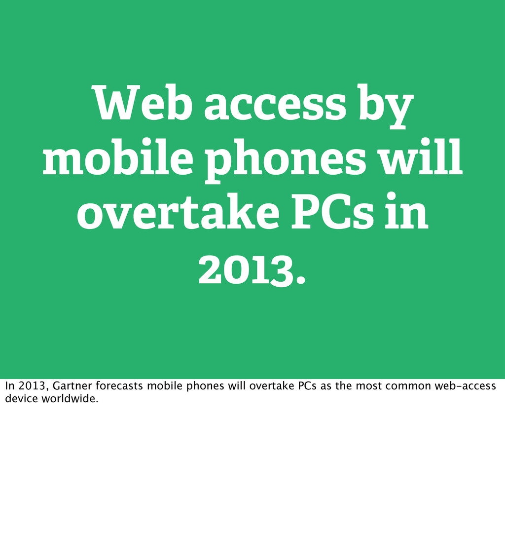 Web access by mobile phones will overtake PCs i...