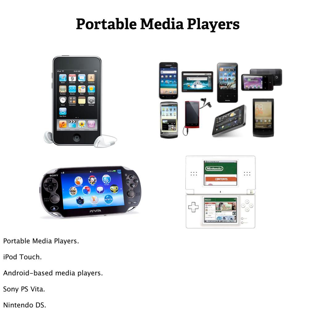 Portable Media Players Portable Media Players. ...
