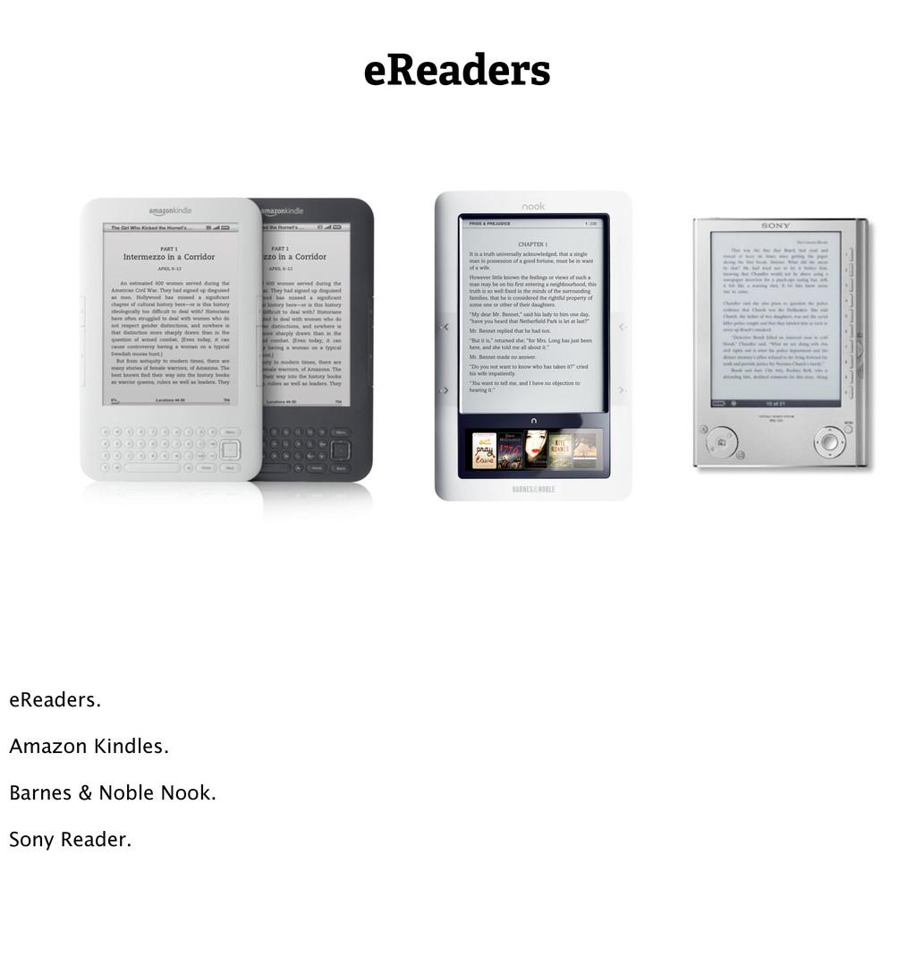 eReaders eReaders. Amazon Kindles. Barnes & Nob...