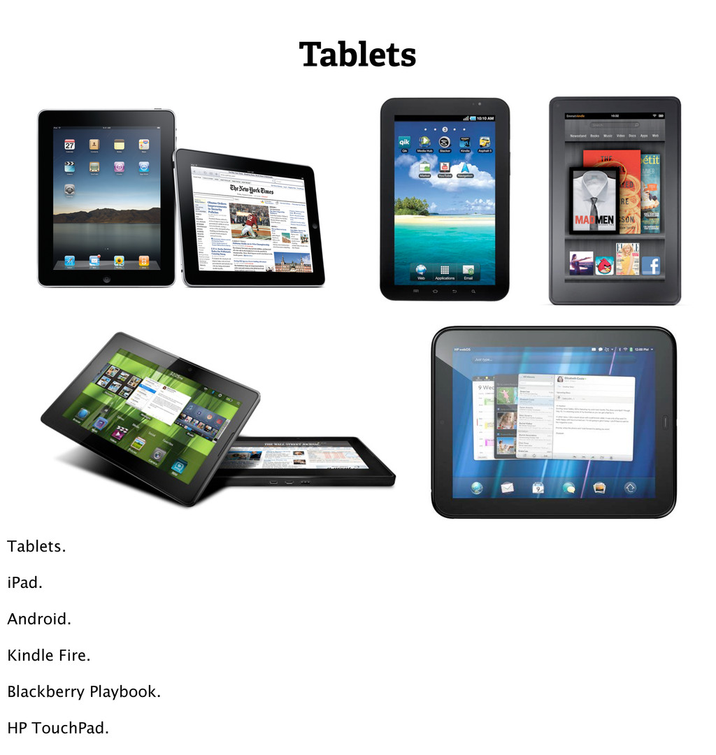Tablets Tablets. iPad. Android. Kindle Fire. Bl...