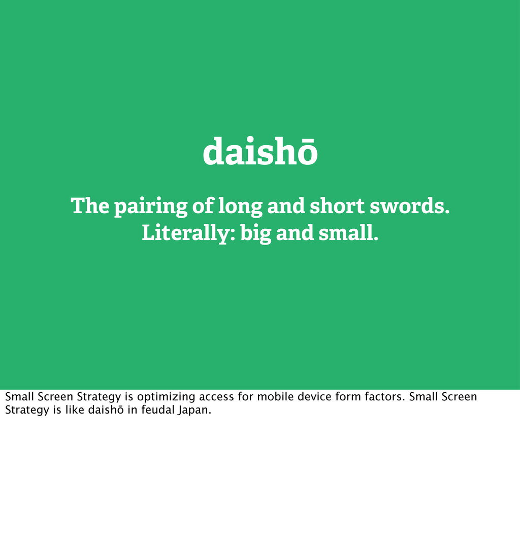 daishō The pairing of long and short swords. Li...