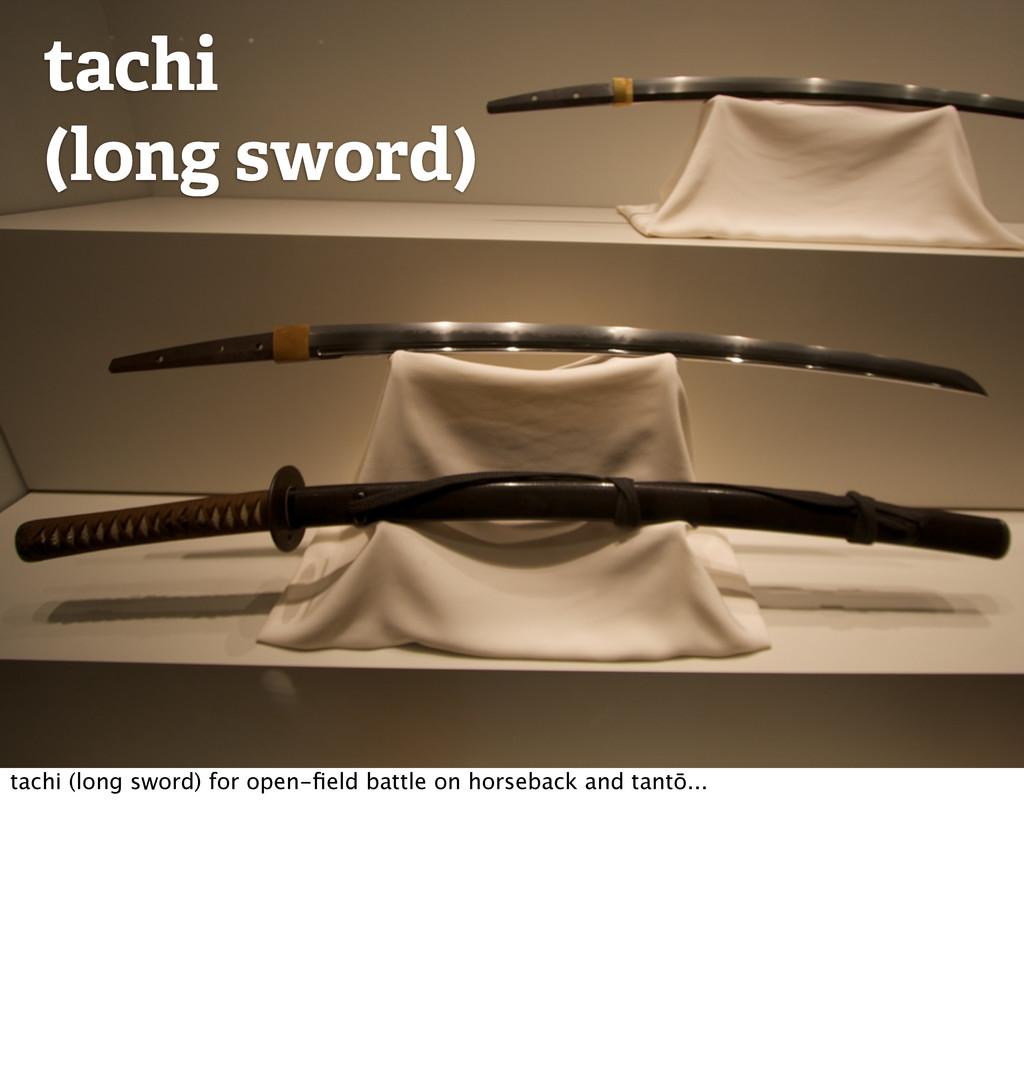 tachi (long sword) tachi (long sword) for open-...