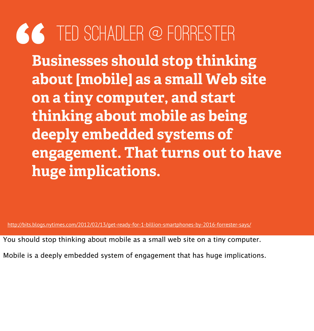"""""""Businesses should stop thinking about [mobile]..."""