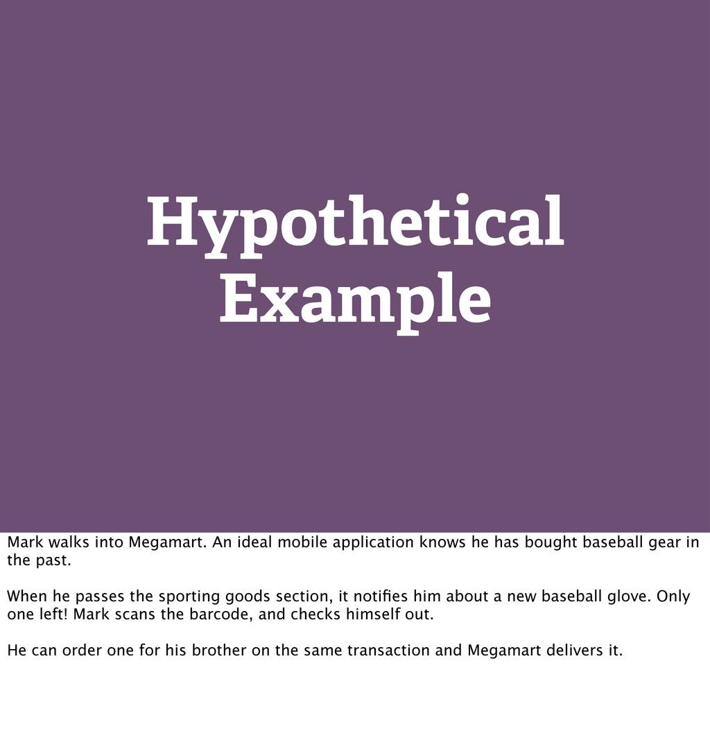 Hypothetical Example Mark walks into Megamart. ...