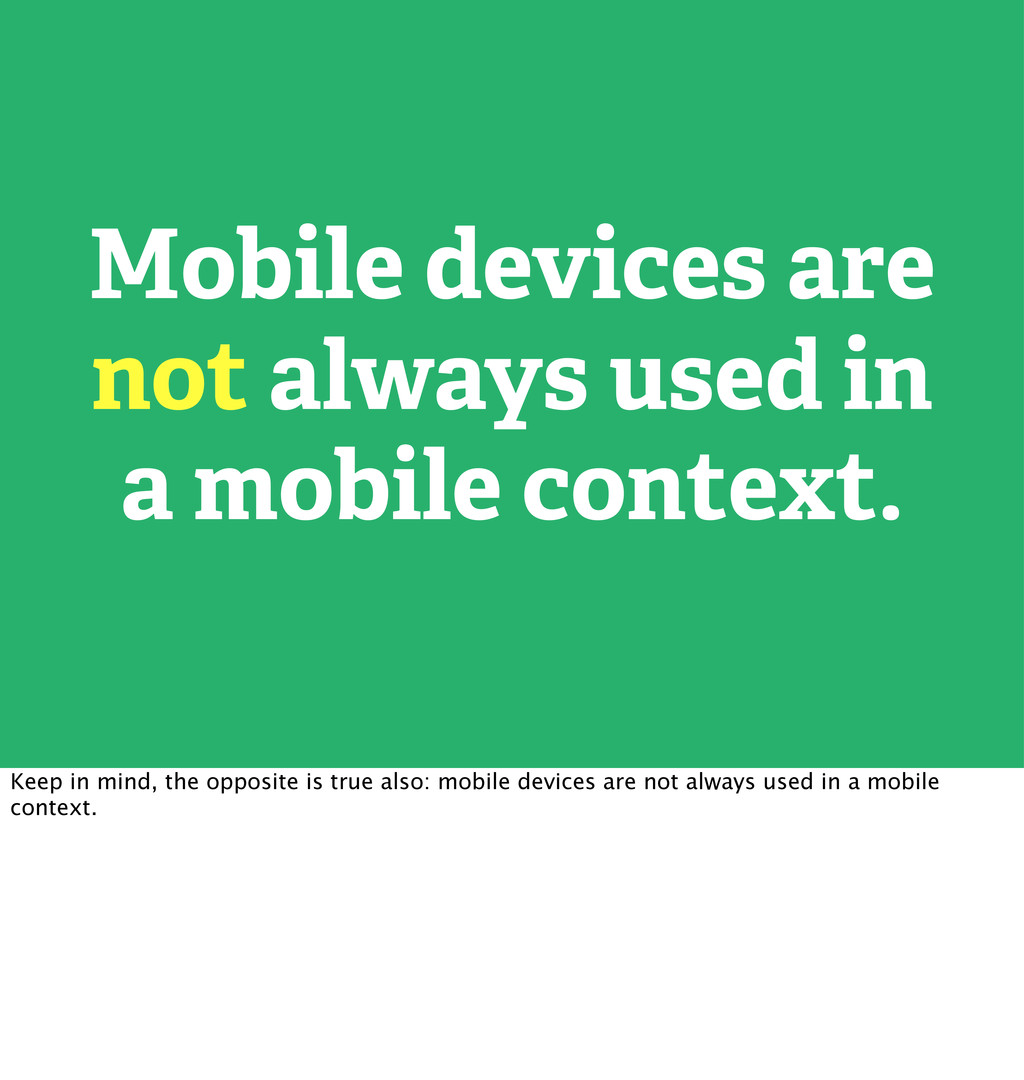 Mobile devices are not always used in a mobile ...