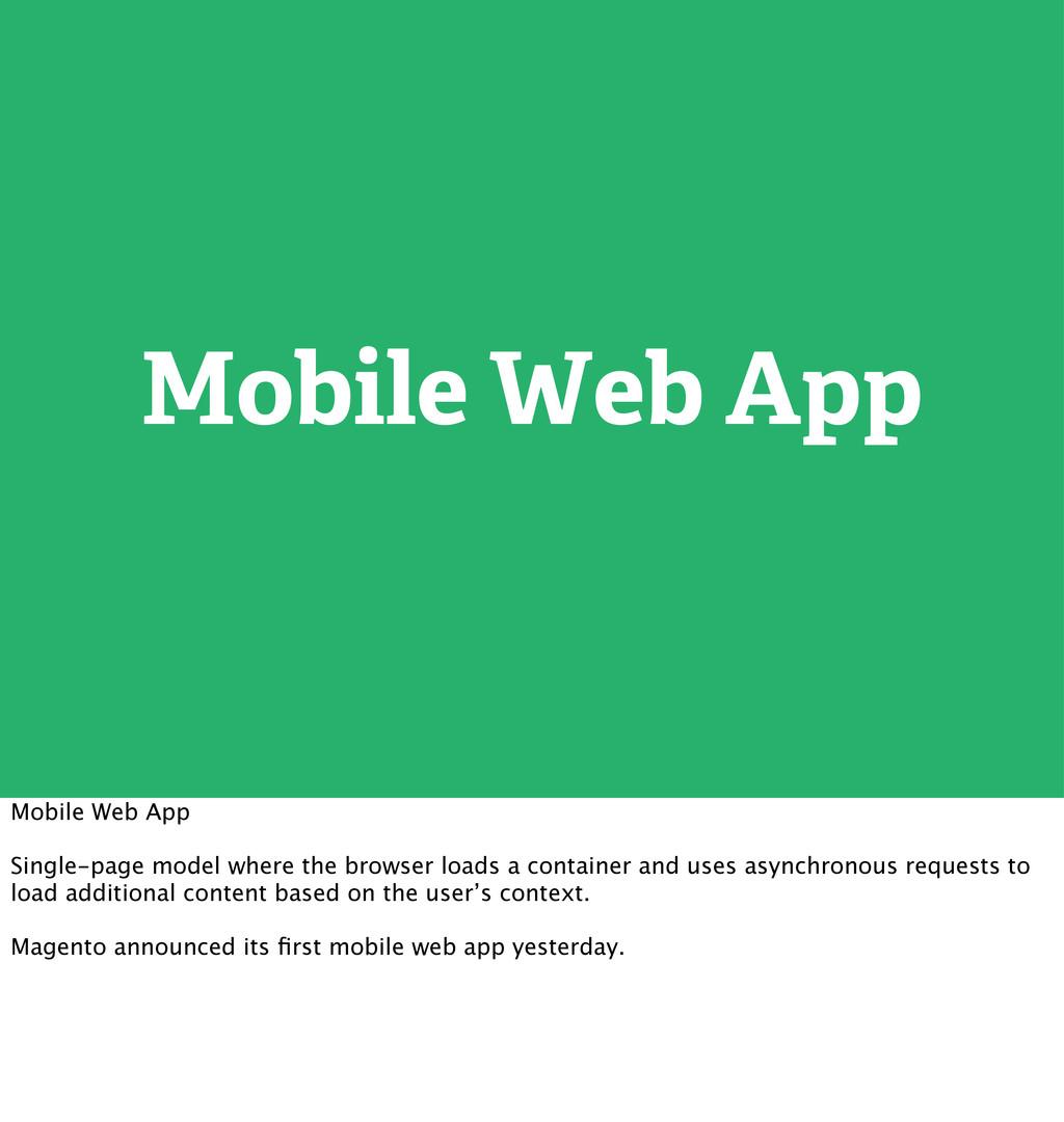 Mobile Web App Mobile Web App Single-page model...