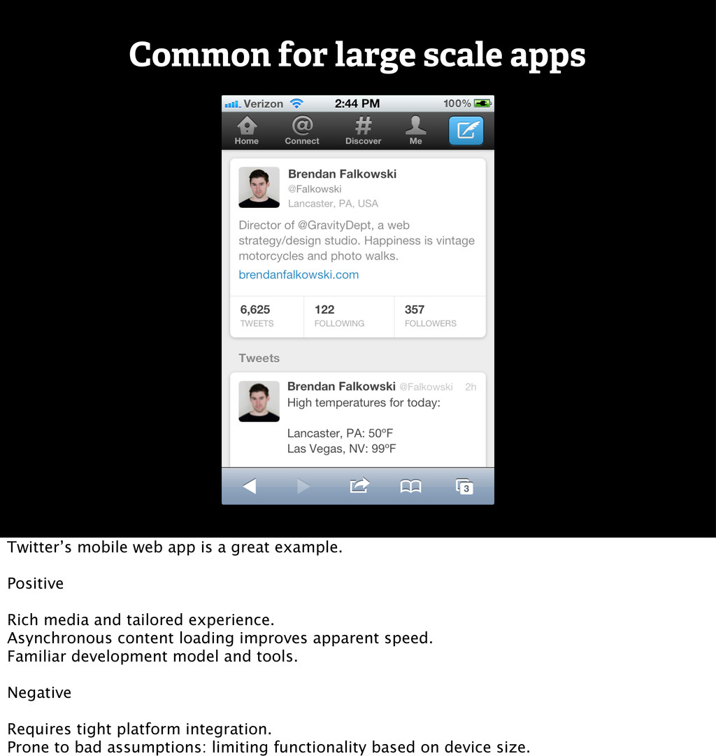 Common for large scale apps Twitter's mobile we...