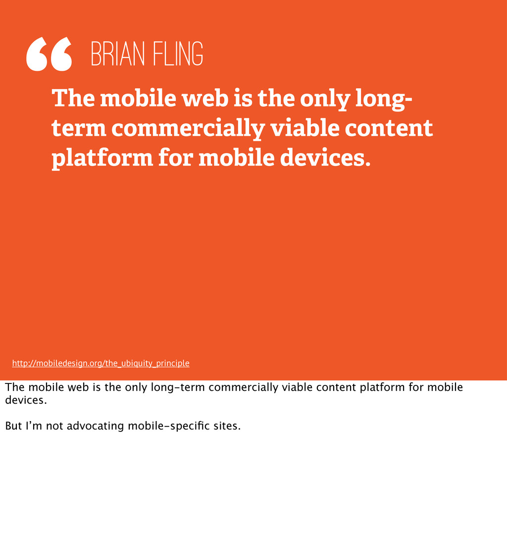 """""""The mobile web is the only long- term commerci..."""