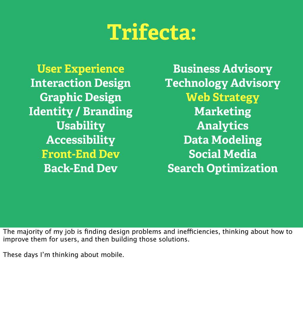 Trifecta: User Experience Interaction Design Gr...