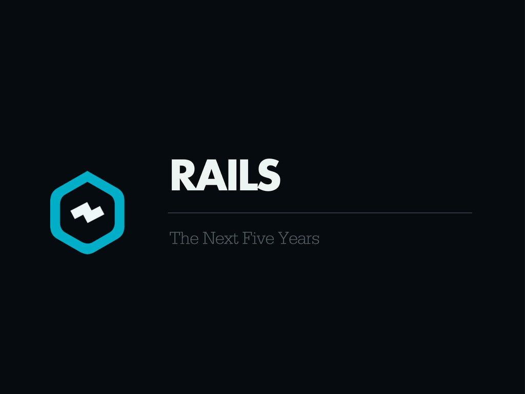 The Next Five Years RAILS