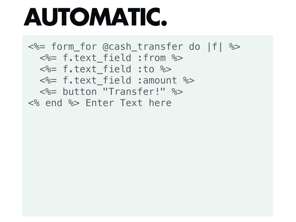 <%= form_for @cash_transfer do |f| %> <%= f.tex...