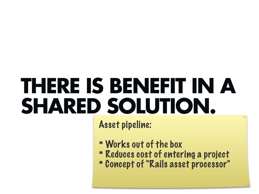 THERE IS BENEFIT IN A SHARED SOLUTION. Asset pi...