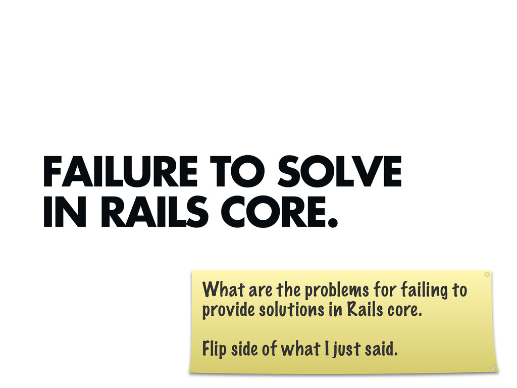 FAILURE TO SOLVE IN RAILS CORE. What are the pr...