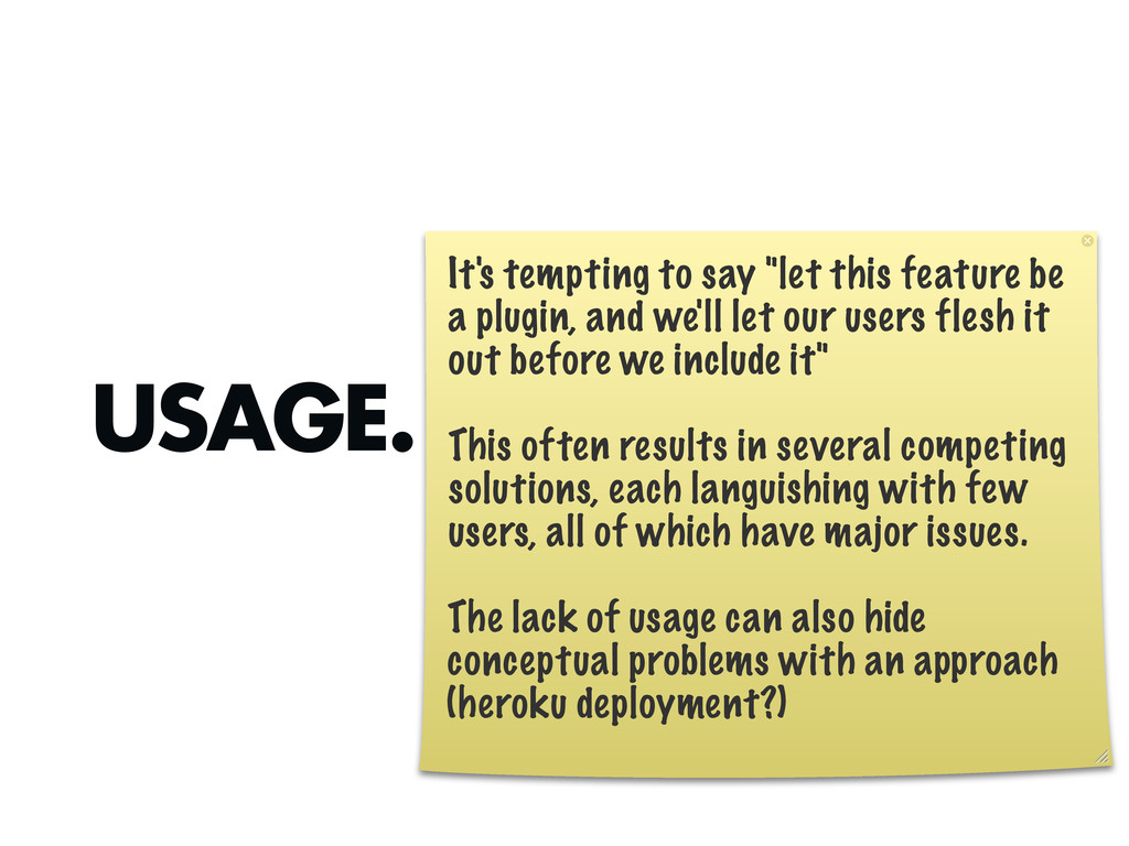 "USAGE. It's tempting to say ""let this feature b..."