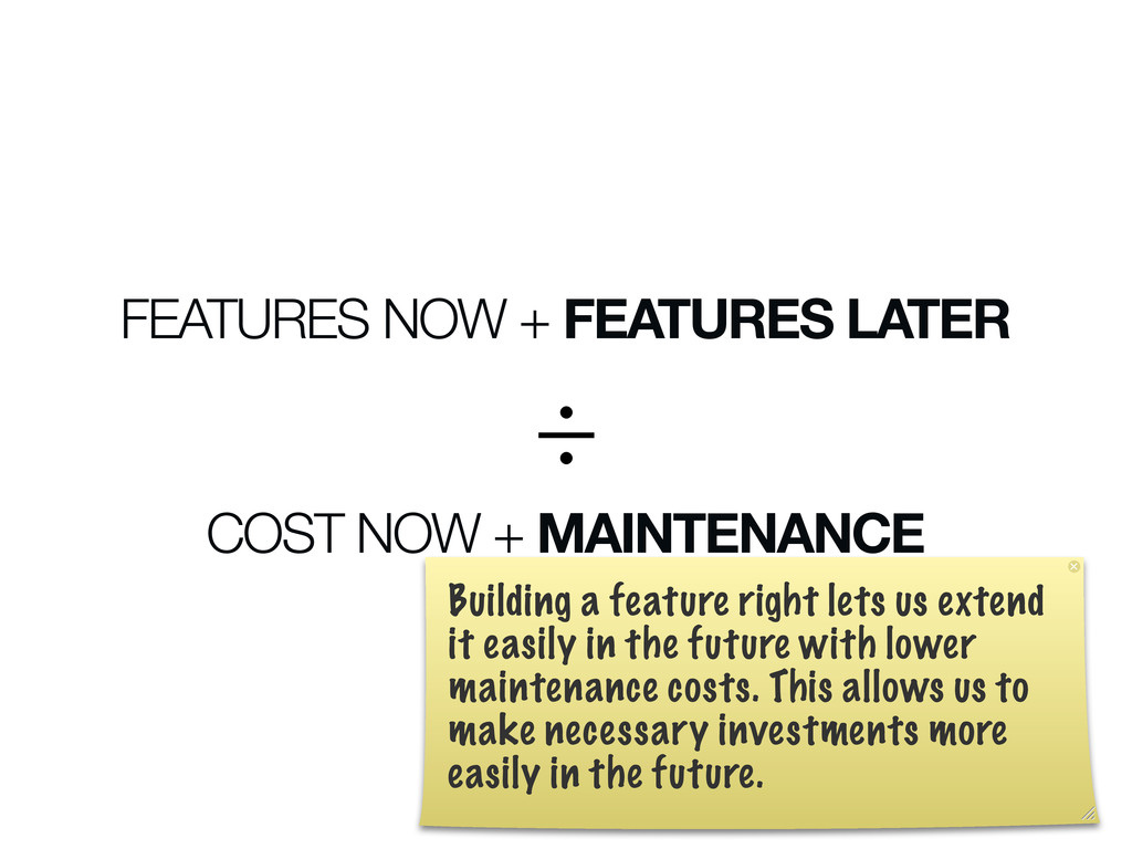 FEATURES NOW + FEATURES LATER COST NOW + MAINTE...