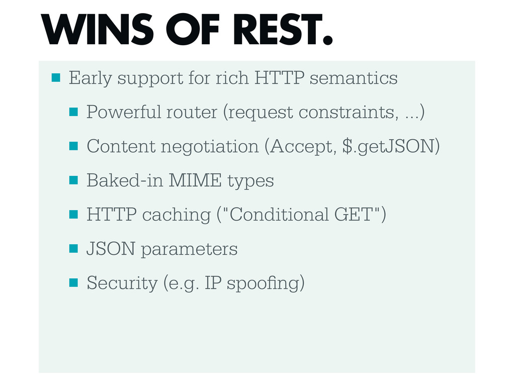 ■ Early support for rich HTTP semantics ■ Power...