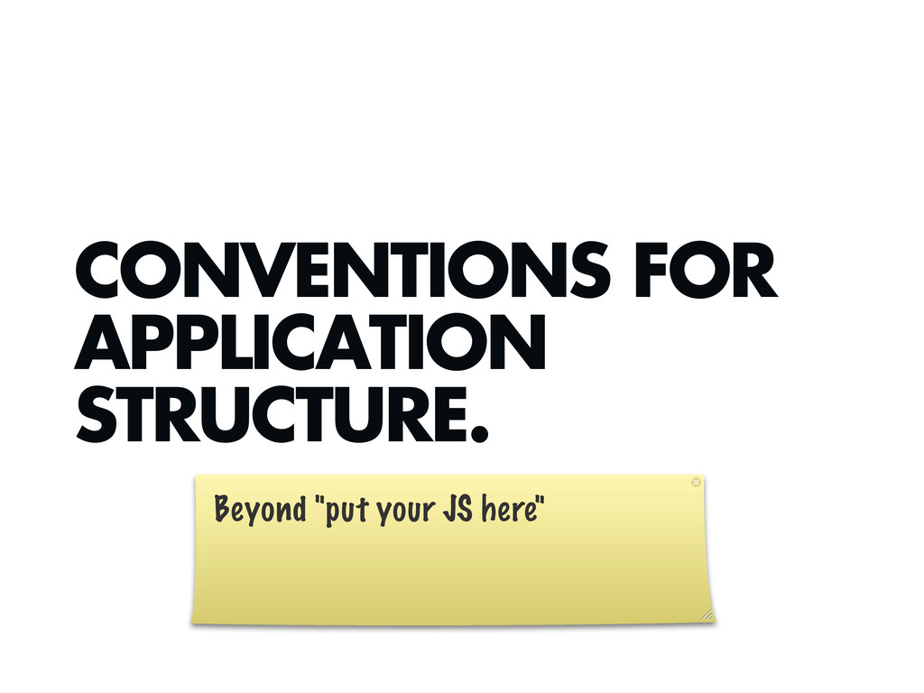 "CONVENTIONS FOR APPLICATION STRUCTURE. Beyond ""..."