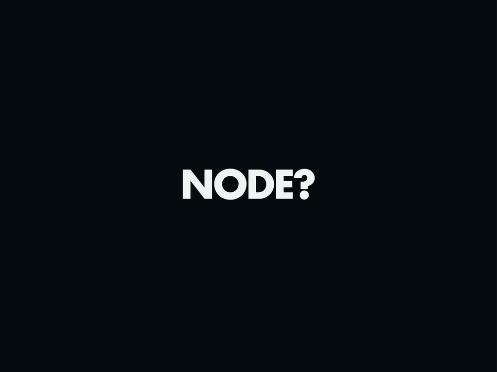 NODE?
