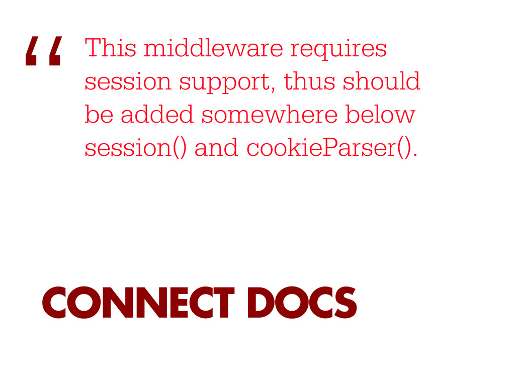 This middleware requires session support, thus ...