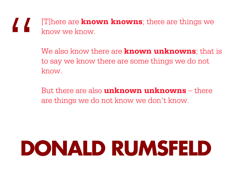 [T]here are known knowns; there are things we k...