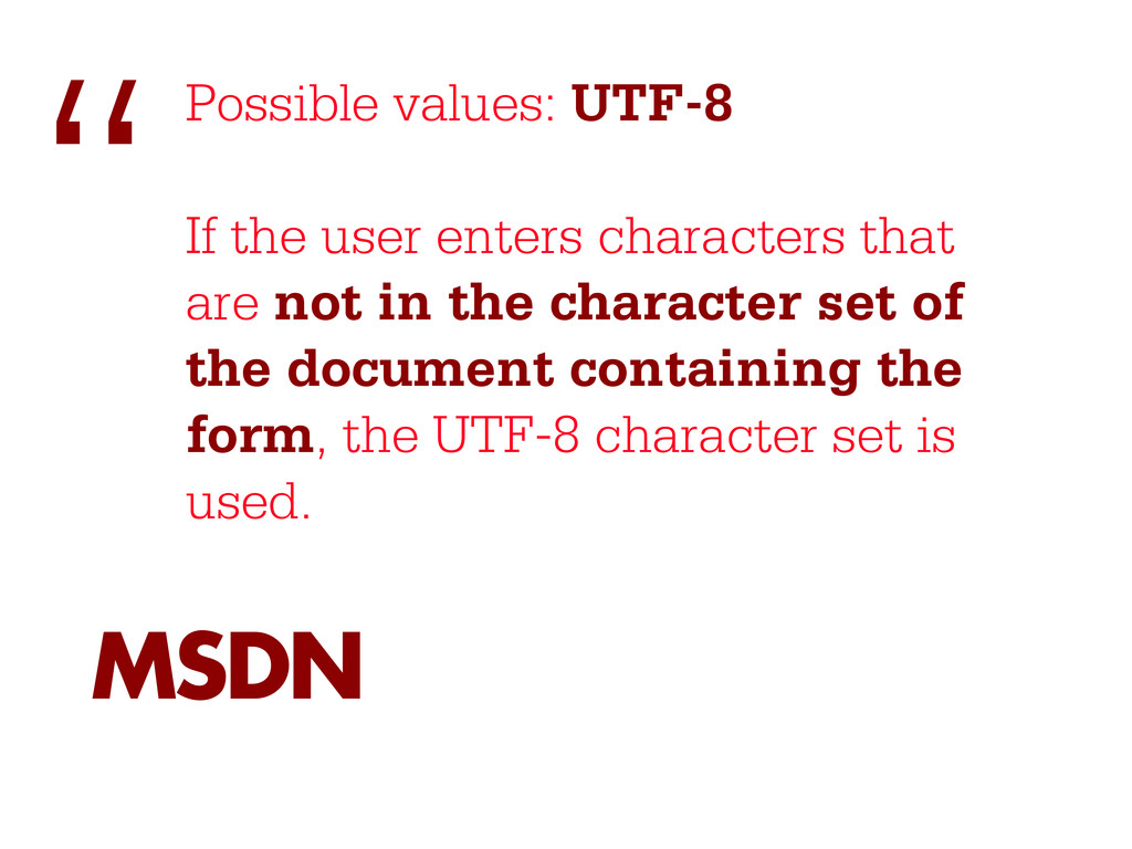 Possible values: UTF-8 If the user enters chara...