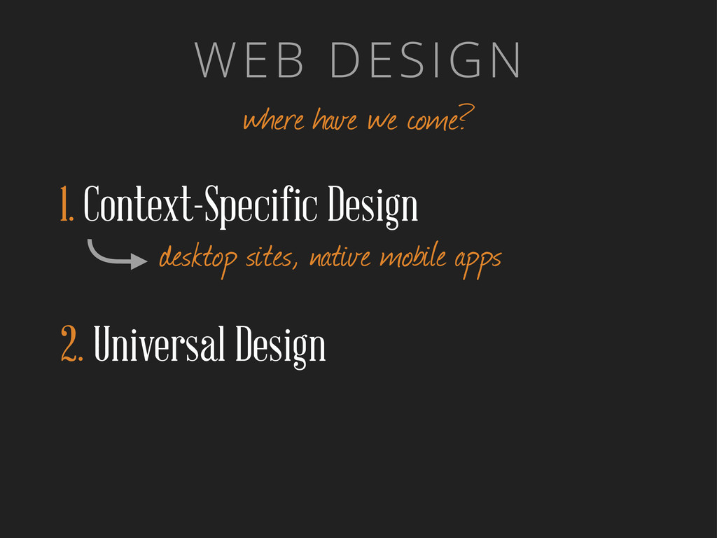 WEB DESIGN where have we come? 1. Context-Speci...