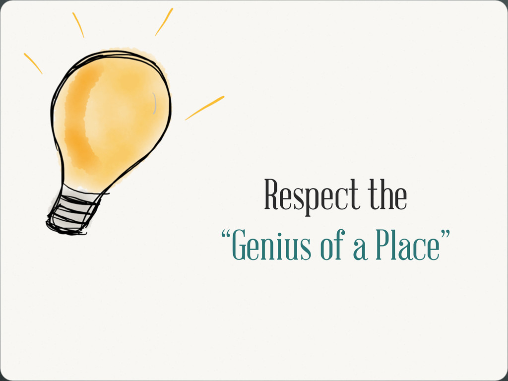 "Respect the ""Genius of a Place"""