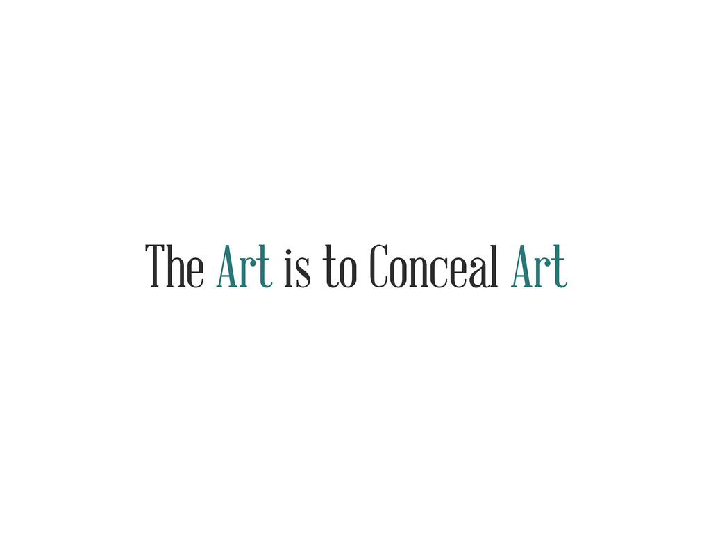 The Art is to Conceal Art