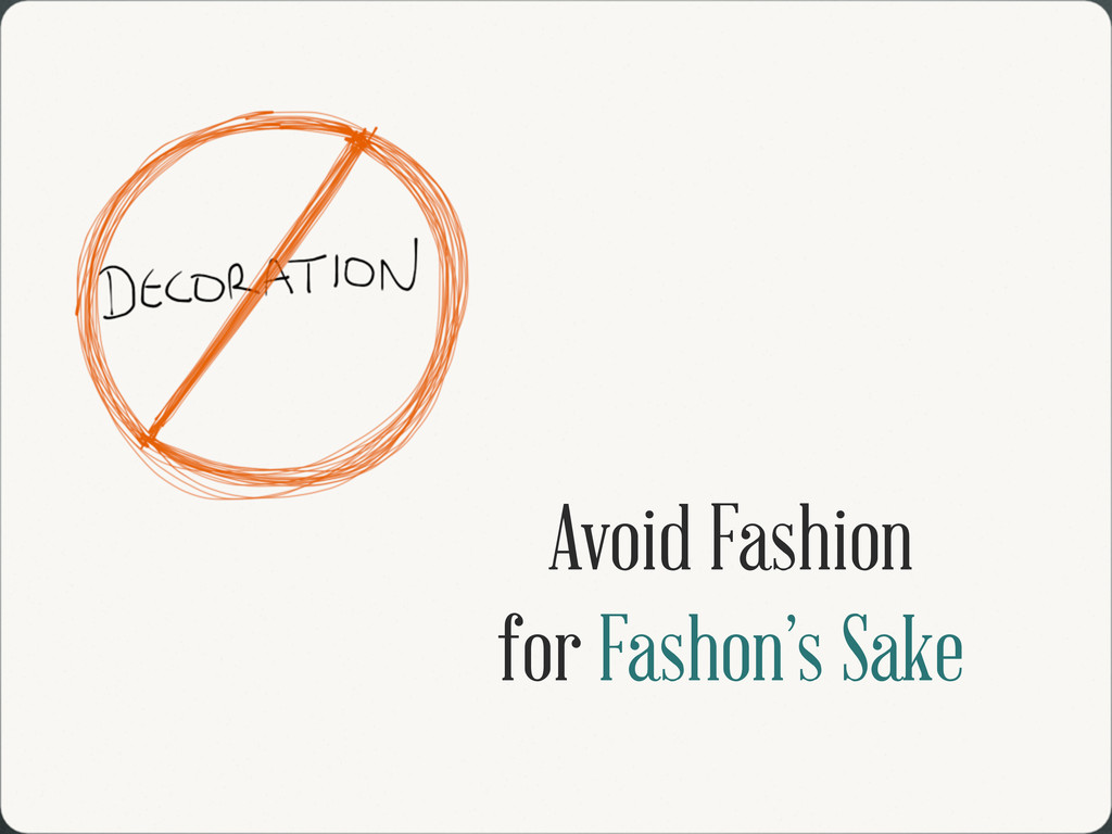 Avoid Fashion for Fashon's Sake