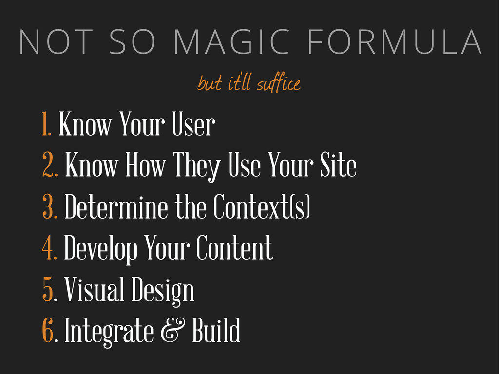 NOT SO MAGIC FORMULA but it'll suffice 1. Know ...