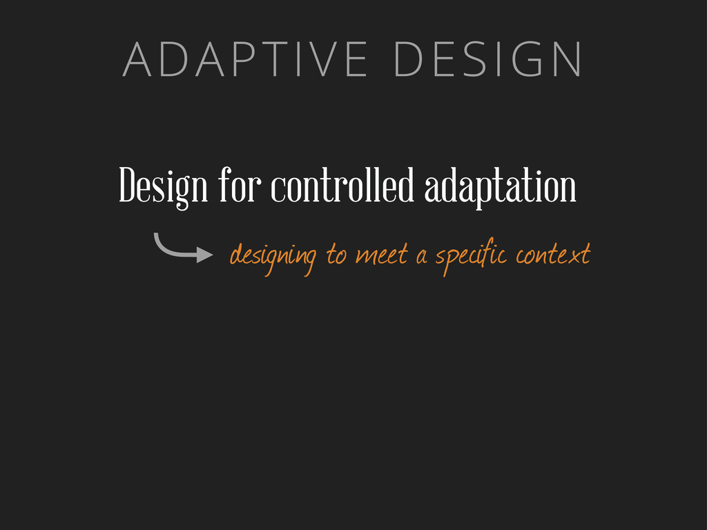 ADAPTIVE DESIGN Design for controlled adaptatio...