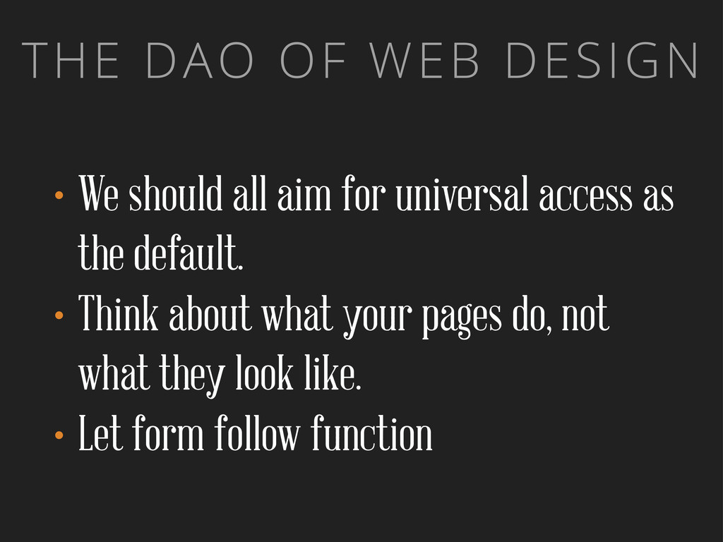 THE DAO OF WEB DESIGN •We should all aim for un...
