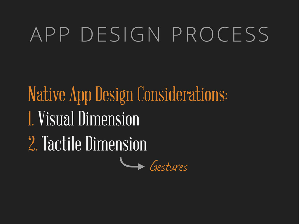 APP DESIGN PROCESS Native App Design Considerat...