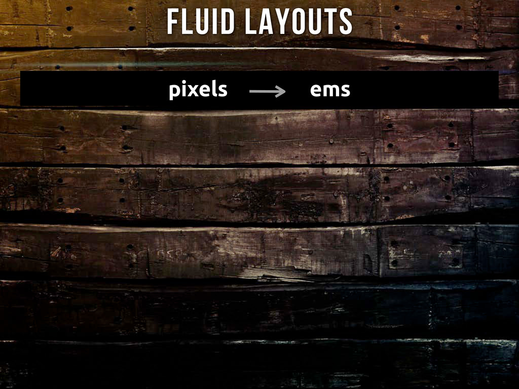 pixels ems Fluid Layouts